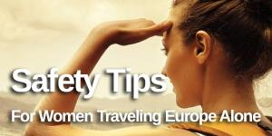 10 Safety Tips for Women Traveling Europe Alone