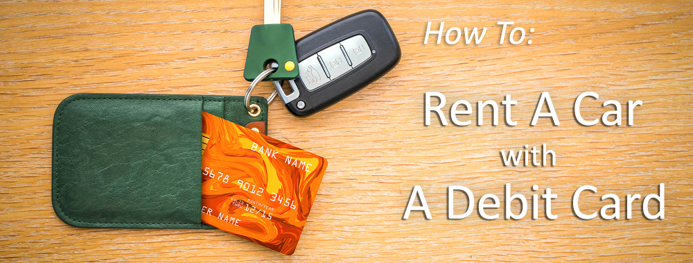 can you rent a car with a debit card