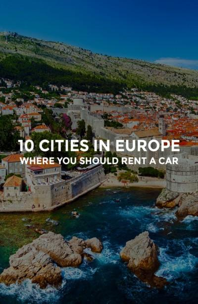 10 Cities in Europe Where You Should Rent a Car